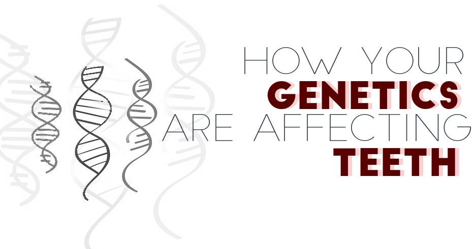 geneticsteethaffect
