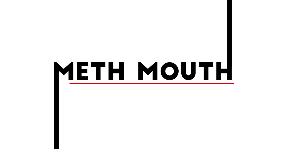 methmouth