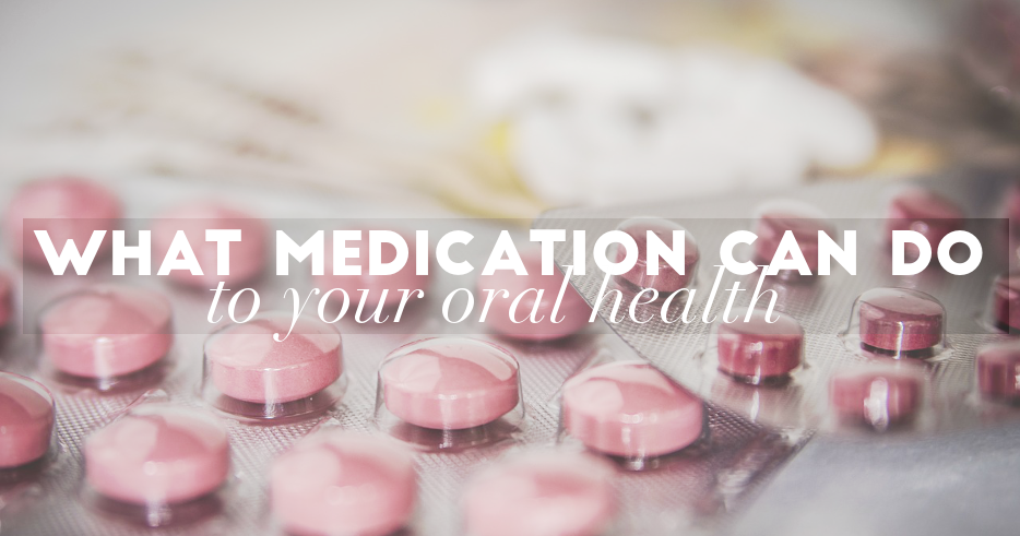 What Medication Can Do To Your Oral Health Flawless Dental