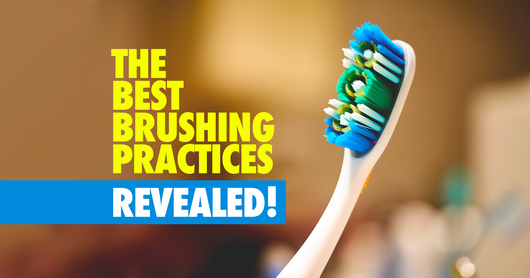 Brushing Best Practices